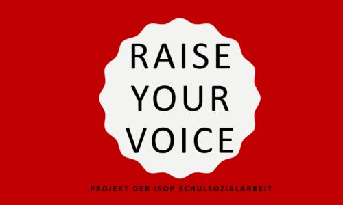 ISOP-Schulsozialarbeit: Raise Your Voice – Wir schauen hin, wir hören zu!